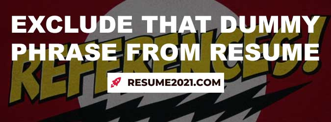 exclude refferences from resume 2021